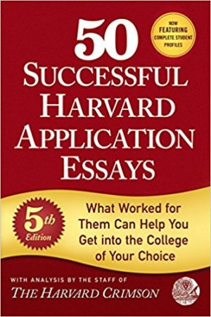 50 Successful Harvard Application Essays: What Worked for Them Can Help You Get into the College of Your Choice 哈佛成功申请文50篇