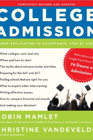 College Admission: From Application to Acceptance, Step by Step 招生办主任教你申请美国本科