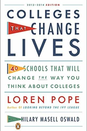 Colleges That Change Lives: 40 Schools That Will Change the Way You Think About Colleges 改变生活的大学:将改变你对大学印象的40所学校
