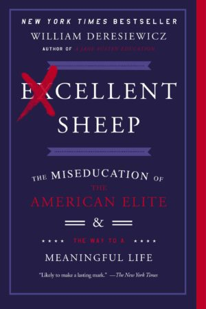 Excellent Sheep: The Miseducation of the American Elite and the Way to a Meaningful Life 优秀的绵羊