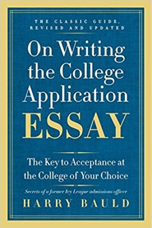 On Writing the College Application Essay, 25th Anniversary Edition: The Key to Acceptance at the College of Your Choice 大学申请文书:进入心仪大学的关键