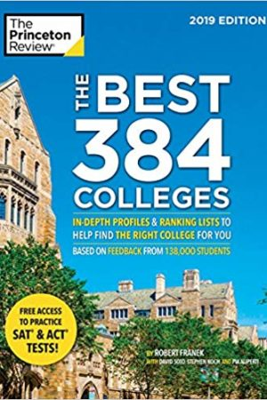 The Best 384 Colleges, 2019 Edition: In-Depth Profiles & Ranking Lists to Help Find the Right College For You (College Admissions Guides) 最佳384所大学:深入剖析和排名列表,帮助您找到合适的大学(大学入学指南)