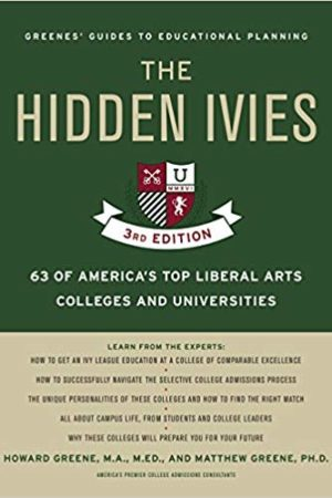 The Hidden Ivies: 63 of America's Top Liberal Arts Colleges and Universities (Greene's Guides) 隐藏的常春藤:美国63所顶级文理学院和大学