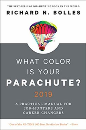What Color Is Your Parachute? 2019: A Practical Manual for Job-Hunters and Career-Changers 你的降落伞是什么颜色?:求职者和跳槽者的实用行动手册