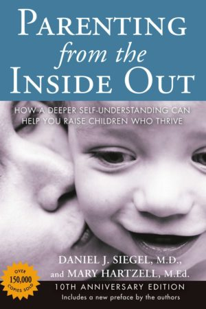 Parenting from the Inside Out: How a Deeper Self-Understanding Can Help You Raise Children Who Thrive 由内而外的教养:做好父母,从接纳自己开始