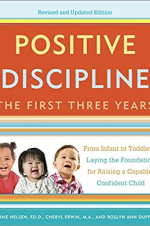 Positive Discipline: The First Three Years 0-3岁孩子的正面管教