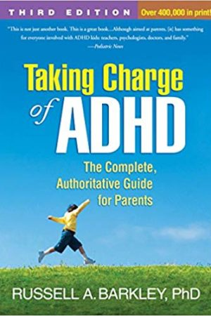 Taking Charge of ADHD: The Complete, Authoritative Guide for Parents 如何养育多动症孩子:给父母的权威完全指导