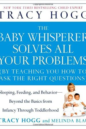 The Baby Whisperer Solves All Your Problems: Sleeping, Feeding, and Behavior 和宝宝说悄悄话