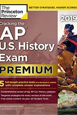 Cracking the AP U.S. History Exam 2019, Premium Edition: 5 Practice Tests + Complete Content Review (College Test Preparation)
