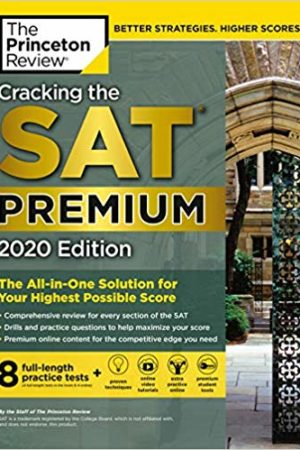 Cracking the SAT Premium Edition with 8 Practice Tests, 2020: The All-in-One Solution for Your Highest Possible Score (College Test Preparation) Premium Edition