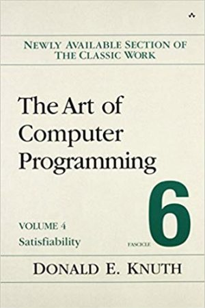 The Art of Computer Programming, Volume 4, Fascicle 6: Satisfiability 1st Edition